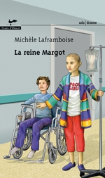 La reine Margot - cover / a novel by Michèle Laframboise