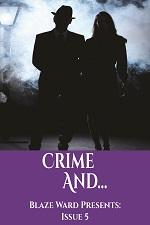 Blaze Ward Presents; Crime and...